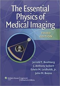 The Essential Physics of Medical Imaging, Third Edition (repost)