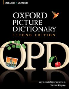 Oxford Picture Dictionary English-Spanish: Bilingual Dictionary for Spanish  (Repost)