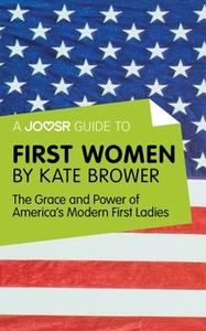 «A Joosr Guide to... First Women by Kate Brower» by Joosr