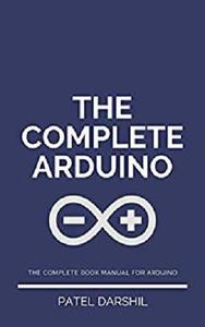 The Complete Arduino: Useful guide for Arduino | Arduino projects