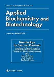 Biotechnology for Fuels and Chemicals: Proceedings of the Eighteenth Symposium on Biotechnology for Fuels and Chemicals Held Ma