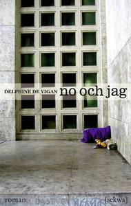 «No och jag» by Delphine de Vigan