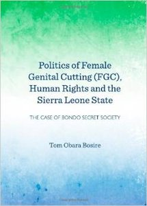 Politics of Female Genital Cutting (Fgc), Human Rights and the Sierra Leone State: The Case of Bondo Secret Society