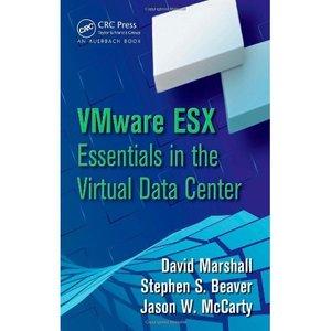 "David Marshall, Stephen S. Beaver, Jason McCarty, ""VMware ESX Essentials in the Virtual Data Center"" (Repost)"