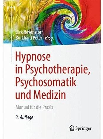 Hypnose in Psychotherapie, Psychosomatik und Medizin: Manual für die Praxis (Auflage: 3) [Repost]