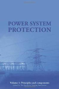 Power System Protection 1: Principles and Components (Energy Engineering)(Repost)