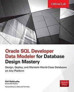Oracle SQL Developer Data Modeler for Database Design Mastery (Oracle Press) [repost]