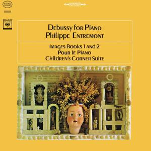 Philippe Entremont - Debussy: Images Book 1 and 2 & Pour le Piano & Children's Corner Suite (Remastered) (2019)