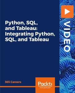 Python, SQL, Tableau: Integrating Python, SQL, and Tableau