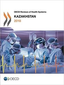 OECD Reviews of Health Systems: Kazakhstan 2018