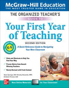 The Organized Teacher's Guide to Your First Year of Teaching, Grades K-6, 2nd Edition