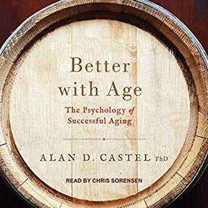 Better with Age: The Psychology of Successful Aging [Audiobook]