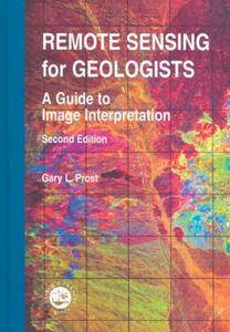 Remote Sensing for Geologists: A Guide to Image Interpretation(Repost)