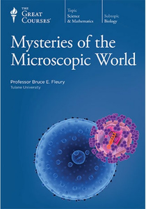The Great Courses - Mysteries of the Microscopic World