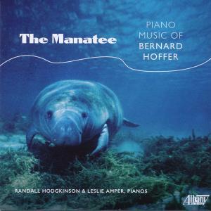 Randall Hodgkinson - The Manatee: Piano Music of Bernard Hoffer (2019)