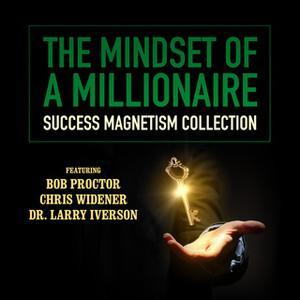 «The Mindset of a Millionaire» by Larry Iverson,Mark Victor Hansen,Chris Widener,Debbie Allen,Bob Proctor,Loral Langemei
