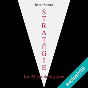 """Robert Greene, """"Stratégie, les 33 lois de la guerre"""""""