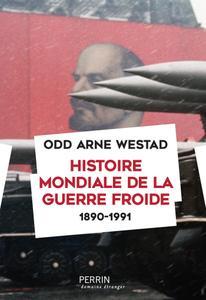 "Odd Arne Westad, ""Histoire mondiale de la guerre froide (1890-1991)"""