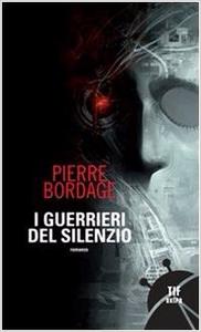 I guerrieri del silenzio - Pierre Bordage (Repost)