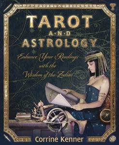 Tarot and Astrology: Enhance Your Readings With the Wisdom of the Zodiac (Repost)