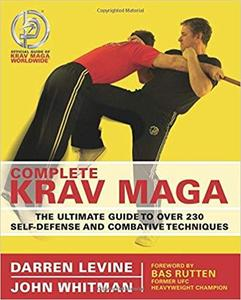 Complete Krav Maga The Ultimate Guide to Over 230 Self Defense and Combative Techniques