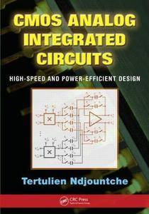 CMOS Analog Integrated Circuits: High-Speed and Power-Efficient Design (Repost)