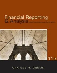 Financial Reporting and Analysis: Using Financial Accounting Information, 11 Edition (repost)