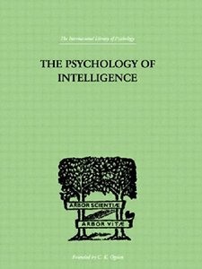 International Library of Psychology: The Psychology Of Intelligence