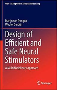 Design of Efficient and Safe Neural Stimulators: A Multidisciplinary Approach [Repost]