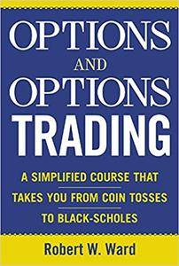 Options and Options Trading : A Simplified Course That Takes You from Coin Tosses to Black-Scholes (Repost)