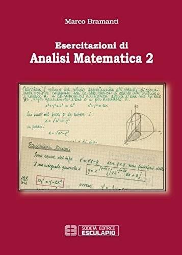 """Marco Bramanti, """"Esercitazioni di analisi matematica"""""""