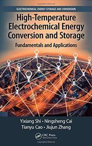 High-Temperature Electrochemical Energy Conversion and Storage: Fundamentals and Applications