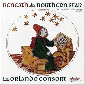 The Orlando Consort - Beneath the Northern Star: The Rise of English Polyphony, 1270-1430 (2017)