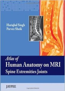Atlas of Human Anatomy on MRI Spine Extremities Joints (Repost)