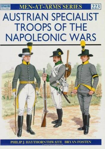 Austrian Specialist Troops of the Napoleonic Wars (Men-at-Arms)(Repost)