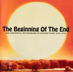 Various Artists - The Beginning Of The End: The Existential Psychodrama In Country Music (1956-1972) (2018) {OMNI - 195}