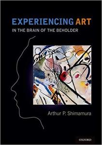 Experiencing Art: In the Brain of the Beholder (Repost)