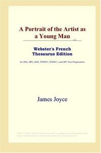 A Portrait of the Artist as a Young Man (Webster's French Thesaurus Edition)