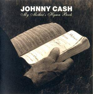 Johnny Cash - My Mother's Hymn Book (2004)