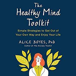 The Healthy Mind Toolkit: Simple Strategies to Get Out of Your Own Way and Enjoy Your Life [Audiobook]