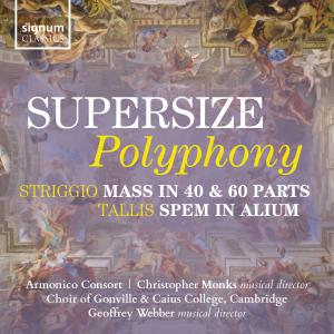 Armonico Consort & Choir of Gonville & Caius College, Cambridge - Supersize Polyphony (2019)