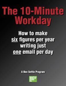 Ben Settle - 10-Minute Workday Program