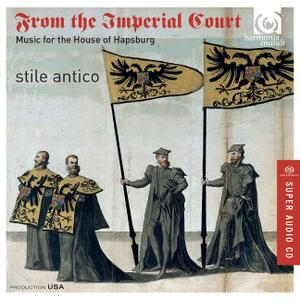 Stile Antico - From the Imperial Court: Music for the House of Hapsburg (2014)