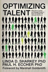 Optimizing Talent: What Every Leader and Manager Needs to Know to Sustain the Ultimate Workforce (repost)
