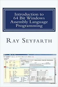 Introduction to 64 Bit Windows Assembly Language Programming