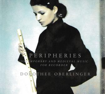 Dorothee Oberlinger - Peripheries: Contemporary and Medieval Music for the Recorder (2004)