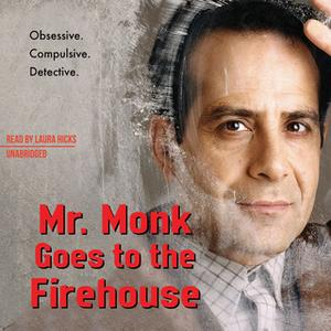 «Mr. Monk Goes to the Firehouse» by Lee Goldberg