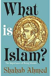 What Is Islam?: The Importance of Being Islamic [Repost]