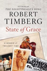 «State of Grace: A Memoir of Twilight Time» by Robert Timberg