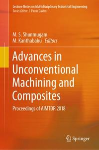 Advances in Unconventional Machining and Composites: Proceedings of AIMTDR 2018